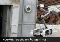 2 Nuevos Robots en Fukushima
