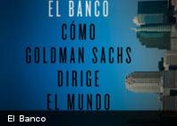 El Banco: Cómo Goldman Sachs dirige el planeta tierra