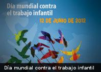 Día mundial contra el trabajo infantil 2012: Derechos humanos y justicia social... erradiquemos el trabajo infantil