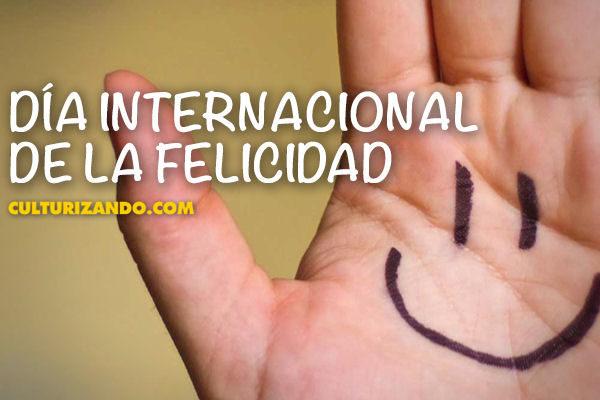 ¡Hoy es el Día Internacional de la Felicidad!