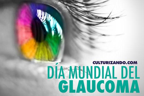 Día Mundial del Glaucoma: ¿Qué tanto sabes sobre esta enfermedad?