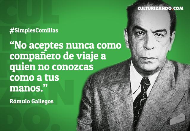 Frases De Romulo Gallegos Czn Mundo Noticias