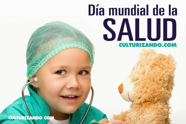 Hoy Es El Día Mundial De La Salud Culturizando