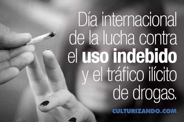 Hoy es el Día Internacional contra el uso ilícito de drogas