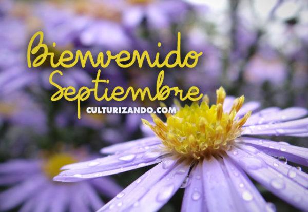 ¡Bienvenido septiembre! (+Curiosidades)