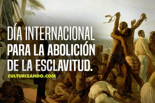 A propósito del Día Internacional para la Abolición de la Esclavitud