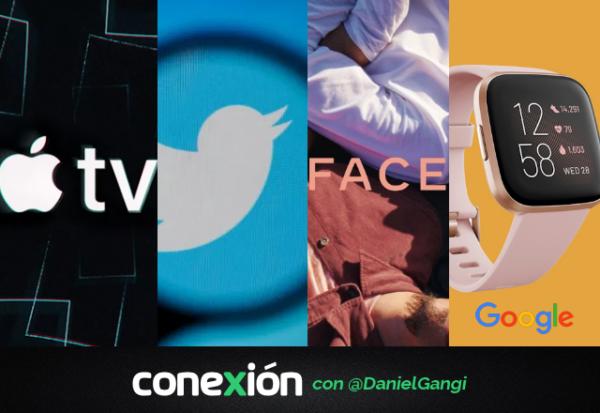 Conexión: ¿Apple TV+ más costoso que Netflix?, Twitter contra los políticos, Facebook se renueva y Google compra Fitbit